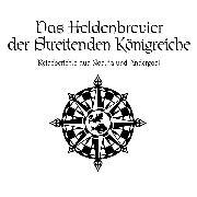 Cover-Bild zu Das Schwarze Auge - Das Heldenbrevier der Streitenden Königreiche (Audio Download) von Richter, Daniel Simon