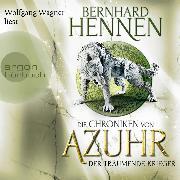 Cover-Bild zu Der träumende Krieger - Die Chroniken von Azuhr, (Ungekürzte Lesung) (Audio Download) von Hennen, Bernhard