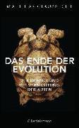 Cover-Bild zu Das Ende der Evolution von Glaubrecht, Matthias