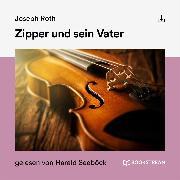 Cover-Bild zu Zipper und sein Vater (Audio Download) von Roth, Joseph