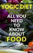 Cover-Bild zu Yogic Diet (eBook) von Sadhguru Jaggi Vasudev