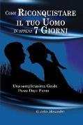 Cover-Bild zu Come Riconquistare Il Tuo Uomo in Appena 7 Giorni von Alexander, John