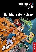 Cover-Bild zu Die drei ??? Kids, Nachts in der Schule (drei Fragezeichen Kids) (eBook) von Pfeiffer, Boris
