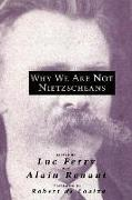 Cover-Bild zu Why We are Not Nietzscheans von Ferry, Luc (Hrsg.)