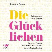 Cover-Bild zu Die Glücklichen (Audio Download) von Beyer, Susanne