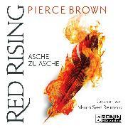 Cover-Bild zu Asche zu Asche - Red Rising 4 (Ungekürzt) (Audio Download) von Brown, Pierce