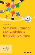 Cover-Bild zu Seminare, Trainings und Workshops lebendig gestalten (eBook) von Lienhart, Andrea