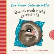 Cover-Bild zu Der kleine Siebenschläfer: Das ist noch nicht gemütlich! von Bohlmann, Sabine