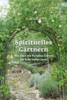 Cover-Bild zu Waser, Silvio: Spirituelles Gärtnern