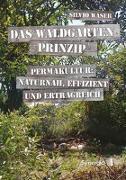 Cover-Bild zu Waser, Silvio: Das Waldgarten-Prinzip