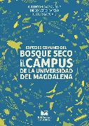 Cover-Bild zu Especies comunes del bosque seco en el campus de la Universidad del Magdalena (eBook) von Pérez, Willinton Barranco