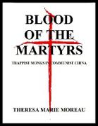 Cover-Bild zu Blood of the Martyrs: Trappist Monks In Communist China (eBook) von Moreau, Theresa Marie