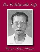 Cover-Bild zu An Unbelievable Life: 29 Years In Laogai (eBook) von Moreau, Theresa Marie