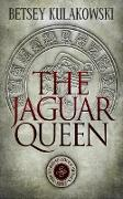 Cover-Bild zu The Jaguar Queen (The Veritas Codex Series, #2) (eBook) von Kulakowski, Betsey