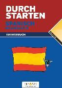 Cover-Bild zu Durchstarten, in Spanisch, Alle Lernjahre, Grammatik, Übungsbuch mit Lösungen von Bauer, Reinhard