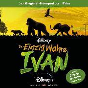 Cover-Bild zu Der einzig wahre Ivan (Das Original-Hörspiel zum Disney Film) (Audio Download) von Arnold, Monty