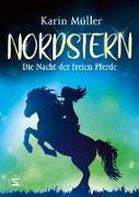 Cover-Bild zu Nordstern - Die Nacht der freien Pferde (eBook) von Müller, Karin