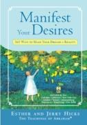 Cover-Bild zu Manifest Your Desires (eBook) von Hicks, Esther