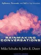 Cover-Bild zu Rainmaking Conversations: Influence, Persuade, and Sell in Any Situation von Doerr, John E.