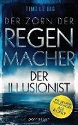 Cover-Bild zu Der Zorn der Regenmacher - Der Illusionist (eBook) von Leibig, Timo