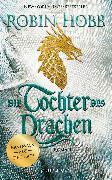 Cover-Bild zu Die Tochter des Drachen (eBook) von Hobb, Robin