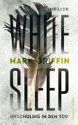 Cover-Bild zu White Sleep - Unschuldig in den Tod von Griffin, Mark