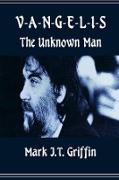 Cover-Bild zu Vangelis: The Unknown Man (eBook) von Griffin, Mark J. T.