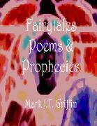 Cover-Bild zu Faiytales, Poems and Prophecies (eBook) von Griffin, Mark J. T.