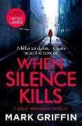 Cover-Bild zu When Silence Kills von Griffin, Mark