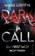 Cover-Bild zu Dark Call - Du wirst mich nicht finden (eBook) von Griffin, Mark