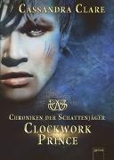 Cover-Bild zu Chroniken der Schattenjäger 02. Clockwork Prince von Clare, Cassandra