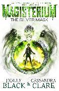 Cover-Bild zu Magisterium: The Silver Mask (eBook) von Black, Holly
