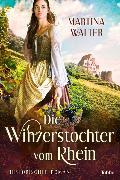 Cover-Bild zu Die Winzerstochter vom Rhein von Walter, Martina
