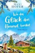 Cover-Bild zu Wo das Glück den Himmel berührt von Hofer, Maxi