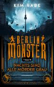 Cover-Bild zu Berlin Monster - Nachts sind alle Mörder grau von Rabe, Kim