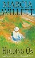 Cover-Bild zu Holding On (The Chadwick Family Chronicles, Book 2) (eBook) von Willett, Marcia