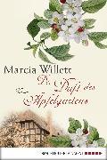 Cover-Bild zu Der Duft des Apfelgartens (eBook) von Willett, Marcia