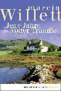 Cover-Bild zu Jene Jahre voller Träume (eBook) von Willett, Marcia