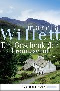 Cover-Bild zu Ein Geschenk der Freundschaft (eBook) von Willett, Marcia