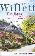 Cover-Bild zu Das Haus der schönen Erinnerungen (eBook) von Willett, Marcia