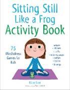 Cover-Bild zu Sitting Still Like a Frog Activity Book von Snel, Eline