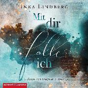 Cover-Bild zu Mit dir falle ich (Audio Download) von Lindberg, Inka