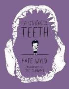 Cover-Bild zu Everything Is Teeth von Wyld, Evie