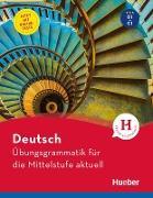 Cover-Bild zu eBook Deutsch - Übungsgrammatik für die Mittelstufe - aktuell