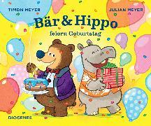 Cover-Bild zu Bär & Hippo feiern Geburtstag von Meyer, Timon