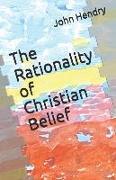 Cover-Bild zu The Rationality of Christian Belief von Hendry, John