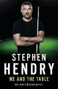 Cover-Bild zu Me and the Table - My Autobiography (eBook) von Hendry, Stephen