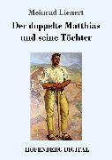 Cover-Bild zu Der doppelte Matthias und seine Töchter (eBook) von Lienert, Meinrad