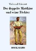 Cover-Bild zu Der doppelte Matthias und seine Töchter von Lienert, Meinrad
