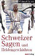Cover-Bild zu Schweizer Sagen und Heldengeschichten (eBook) von Lienert, Meinrad